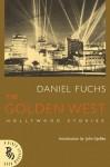 The Golden West: Hollywood Stories - Daniel Fuchs, John Updike, Christopher Carduff