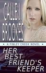 Her Best Friend's Keeper (Finley Creek Book 1) - Calle J. Brookes