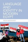 Language and Identity in Modern Egypt - Reem Bassiouney