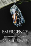 Emergence (Voodoo Butterfly #2) - Camille Faye