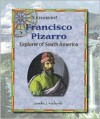 Francisco Pizarro: Explorer of South America - Sandra J. Kachurek