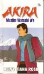 Akira: Muslim Watashi Wa - Helvy Tiana Rosa