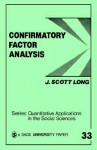 Confirmatory Factor Analysis: A Preface to Lisrel - J. Scott Long