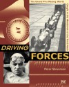 Driving Forces: The Grand Prix Racing World Caught in the Maelstrom of the Third Reich - Peter Stevenson