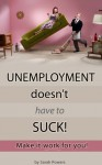 Unemployment Doesn't have to Suck! - Sarah Powers