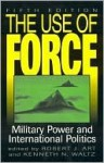 The Use of Force - Robert J. Art, Kenneth N. Waltz