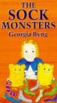 The Sock Monsters - Georgia Byng