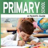 Primary School - A Parent's Guide - Kim Thomas