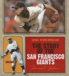 The Story of the San Francisco Giants - Michael E. Goodman