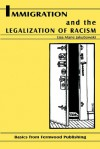 Immigration and the Legalization of Racism - Lisa Jakubowski