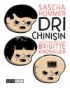Dri Chinisin - Brigitte Kronauer, Sascha Hommer