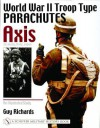 World War II Troop Type Parachutes Axis: Germany, Italy, Japan: An Illustrated Study - Guy Richards