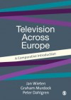 Television Across Europe: A Comparative Introduction - Wieten Jan, Graham Murdock, Peter Dahlgren