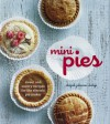 Mini Pies: Sweet and Savory Recipies for the Electric Pie Maker - Abigail Johnson Dodge