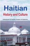 Haitian History and Culture: A Introduction for Teachers, Students and Haitianists (2011 Edition) - Michele Burtoff Civan, Fequiere Vilsaint, Gepsie Morisset-Metellus