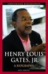 Henry Louis Gates, Jr.: A Biography - Meg Greene