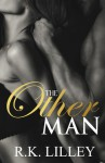 The Other Man - R.K. Lilley