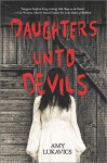 Daughters unto Devils (Harlequin Teen) by Amy Lukavics (2015-09-29) - Amy Lukavics;