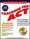 Cracking the ACT, 2000 Edition (Cracking the Act) - Theodore Silver, Princeton Review