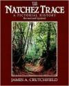 The Natchez Trace: A Pictorial History - James Crutchfield, John S. Mohlhenrich