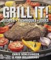 Grill It! - Chris Schlesinger, John Willoughby