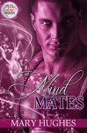 Mind Mates (Pull of the Moon Book 2) - Mary Hughes, Christa Soule