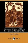 Life and Adventures of Robert, the Hermit of Massachusetts (Dodo Press) - Henry Trumbull
