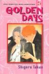 Golden Days Vol. 5 - Shigeru Takao