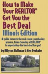 How To Make Your Realtor Get You The Best Deal: Illinois - Allyson Hoffman, Ken Deshaies