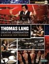 Thomas Lang: Creative Coordination and Advanced Foot Technique [With CD] - Thomas Lang