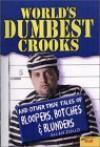 World's Dumbest Crooks - Allan Zullo