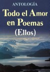 Todo El Amor En Poemas ( Ellos ) - Tomo