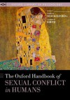 The Oxford Handbook of Sexual Conflict in Humans - Todd K. Shackelford, Aaron T. Goetz