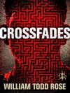 Crossfades: A Dystopian Novella - William Todd Rose