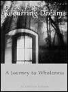 Recurring Dreams: A Journey to Wholeness - Kathleen Sullivan, Kelly Bulkeley