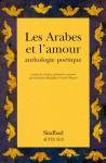 Les Arabes et l'amour: Anthologie poétique - Hamdane Hadjadji, Andre Miquel