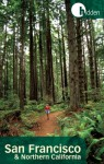 Hidden San Francisco and Northern California: Including Napa, Sonoma, Mendocino, Santa Cruz, Monterey, Yosemite, and Lake Tahoe (Hidden Travel) - Ray Riegert