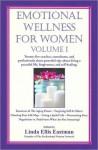 Emotional Wellness for Women, Volume I - Linda Ellis Eastman