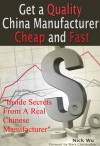 Get a Quality China Manufacturer Cheap and Fast - Nick Wu, Mark Christopher