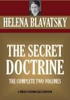 THE SECRET DOCTRINE (Timeless Wisdom Collection) - HELENA BLAVATSKY, H.P. BLAVATSKY