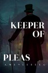 Keeper of Pleas: A Dark Victorian Crime Novel - Annelie Wendeberg