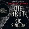 Die Brut - Sie sind da (Brut-Reihe 1) - Ezekiel Boone, Argon Verlag, Wolfgang Wagner