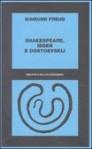 Shakespeare, Ibsen e Dostoevskij: 1913 27 - Sigmund Freud, Pietro Veltri, Mario Ciarfaglini, Silvano Daniele