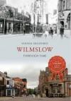 Wilmslow Through Time. by Vanessa Greatorex - Vanessa Greatorex