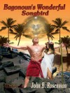 Bagonoun's Wonderful Songbird - John B. Rosenman
