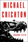 Dragon Teeth: A Novel - Michael Crichton