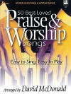 50 Best-Loved Praise & Worship Songs: Easy to Sing, Easy to Play - David McDonald
