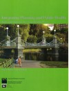 Integrating Planning and Public Health: Tools and Strategies to Create Healthy Places - Marya Morris