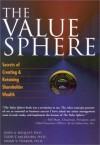 The Value Sphere: Secrets of Creating and Retaining Shareholder Wealth - John A. Boquist, Anjan V. Thakor