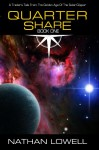 Quarter Share (Trader's Tales from the Golden Age of the Solar Clipper Book 1) - Nathan Lowell